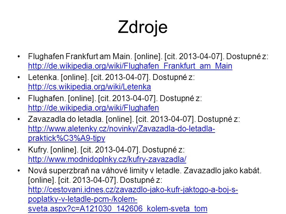 Zdroje Flughafen Frankfurt am Main. [online]. [cit. 2013-04-07]. Dostupné z: http://de.wikipedia.org/wiki/Flughafen_Frankfurt_am_Main.